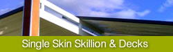 Single Skin Skillion Decks